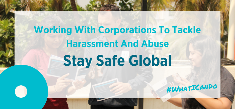 Working With Corporations To Tackle  Harassment And Abuse  Stay Safe Global